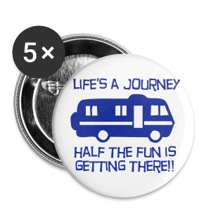 Badge - Life's a journey - Buttons large 56 mm