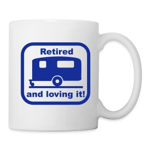 Mug - Retired and loving it - Mug