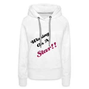 Wishing On A Star!! - Women's Premium Hoodie