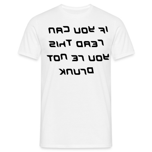If You Can Read This Then Ur Not Drunk - Men's T-Shirt