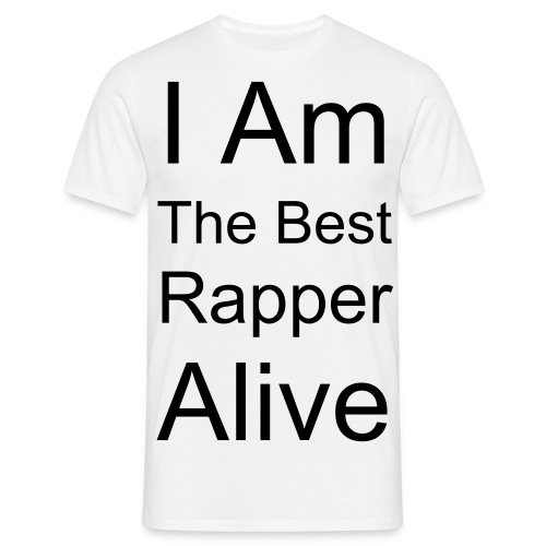 I AM THE BEST RAPPER ALIVE - WHITE - Mannen T-shirt