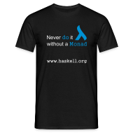 T-Shirts ~ Men's T-Shirt ~ Never do it without a Monad (for fully functional geek boys)