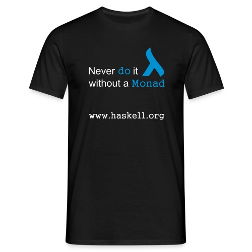 Never do it without a Monad (for fully functional geek boys) - Men's T-Shirt