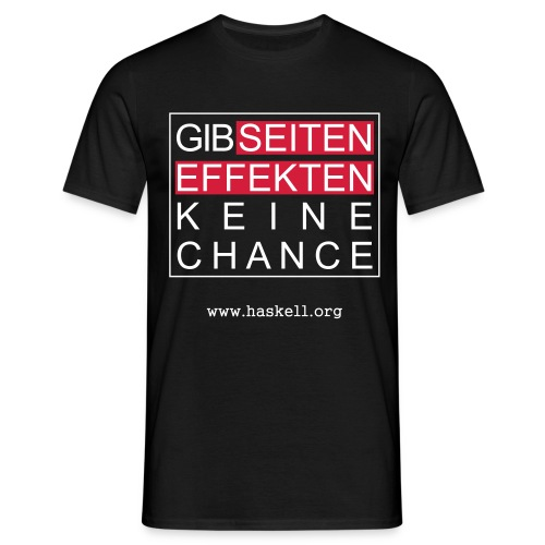 Gib Seiteneffekten keine Chance (for fully functional geek boys) - Men's T-Shirt