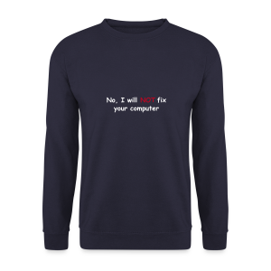 Will not fix your computer - Men's Sweatshirt