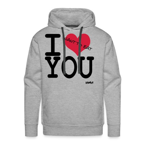 I want to eat you - Men's Premium Hoodie