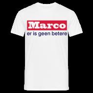 T-shirts ~ Mannen T-shirt ~ Marco er is geen betere