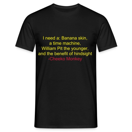 I need Willian Pit the younger - from the Cheeko Monkey quote range - Men's T-Shirt