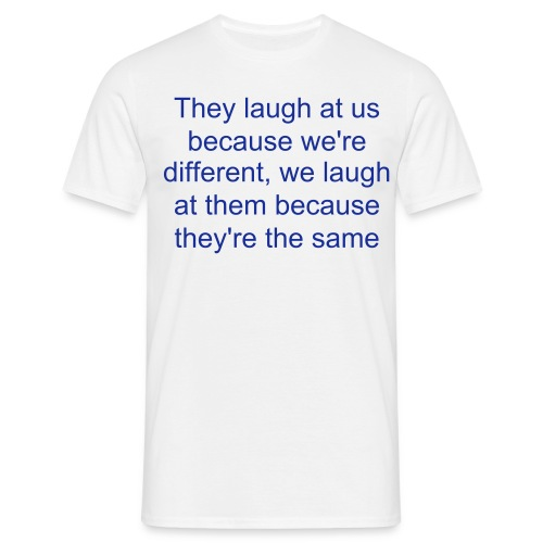 They Laugh - Men's T-Shirt