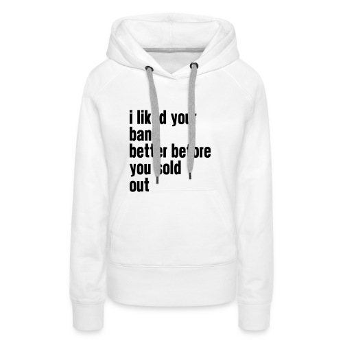 i liked your band - Women's Premium Hoodie