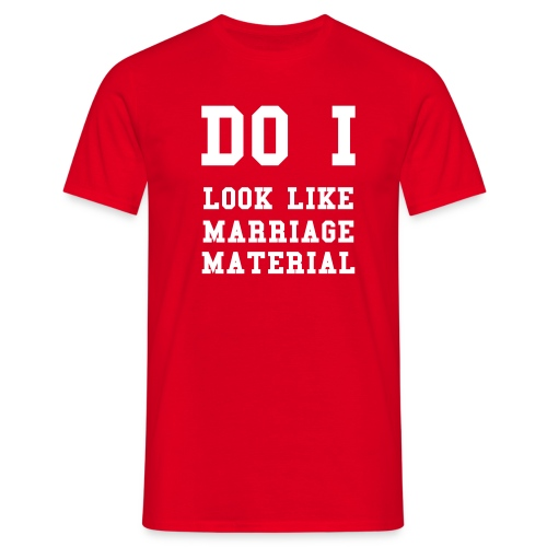 Marriage Material - Men's T-Shirt