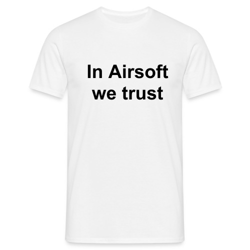 T-Shirt In airsoft we trust - T-shirt Homme