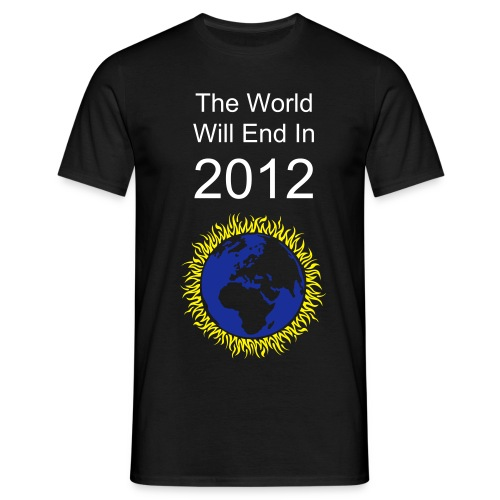 The World Will End In 2012 - Men's T-Shirt