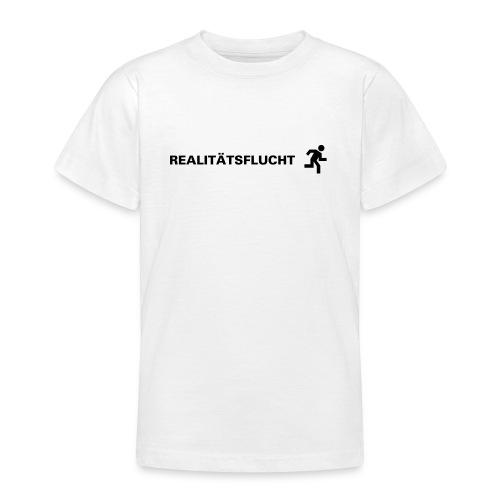 Realitätsflucht - Teenager T-Shirt