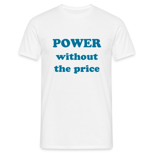 Power without the price T-Shirt - Men's T-Shirt