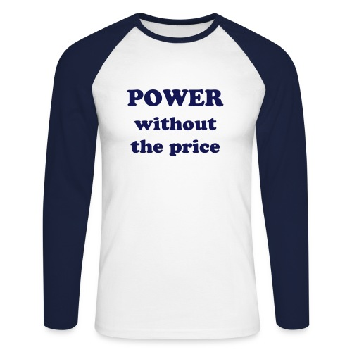 Power without the price - T-Shirt long - Men's Long Sleeve Baseball T-Shirt