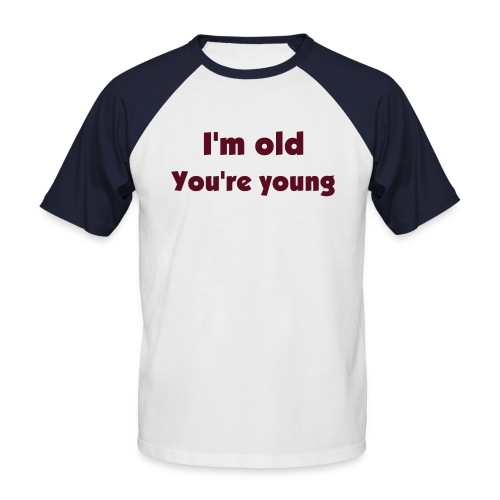 I'm old - T-shirt baseball manches courtes Homme