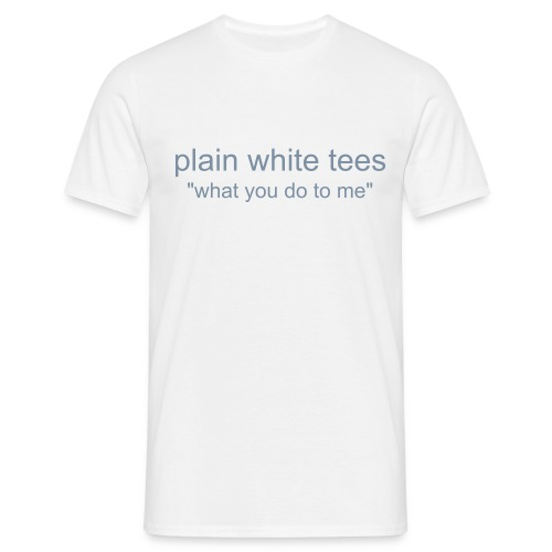 plain white tees - tony mobray - Men's T-Shirt