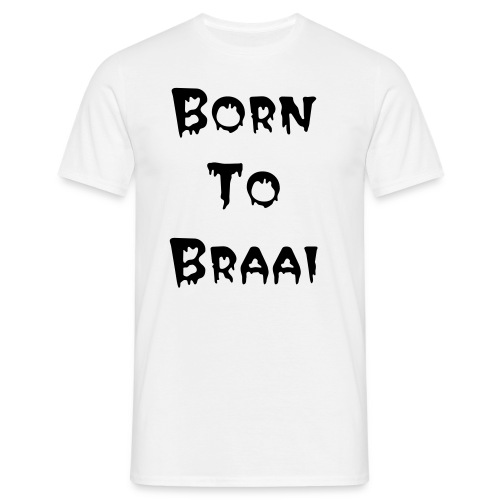 Born To Braai - Men's T-Shirt