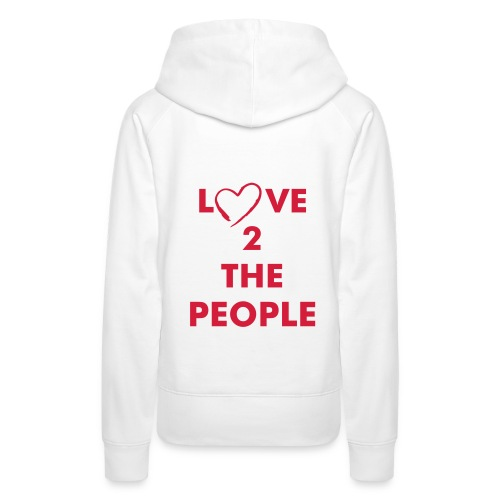 lOVE 2 THE PEOPLE - Women's Premium Hoodie