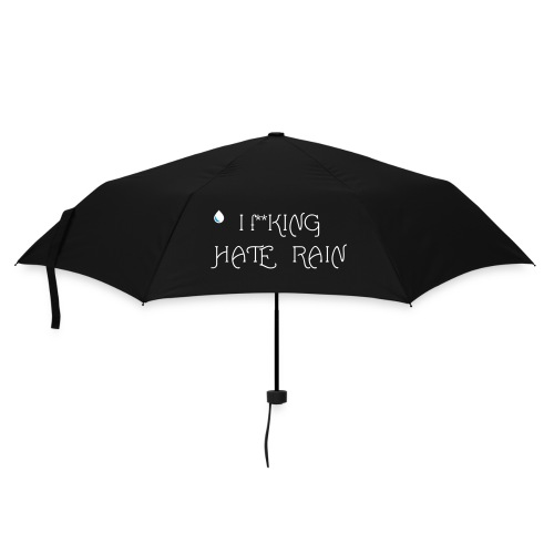 I F**KING HATE RAIN - Umbrella (small)