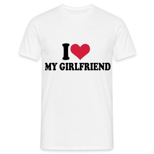 i love my girlfirend - Men's T-Shirt