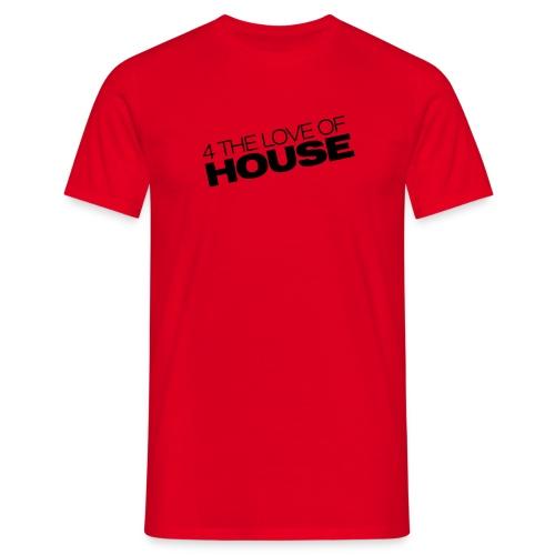 Love of House - Männer T-Shirt