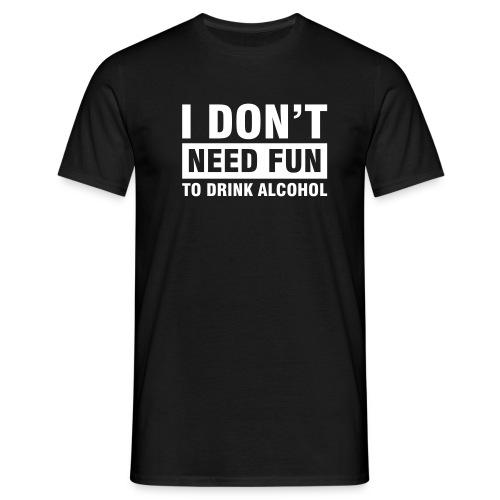 Drink Alcohol - Men - Männer T-Shirt