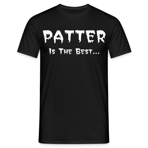 Patter is the best...  - Herre-T-shirt