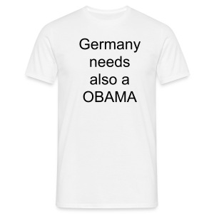 Germany needs also a OBAMA - Männer T-Shirt