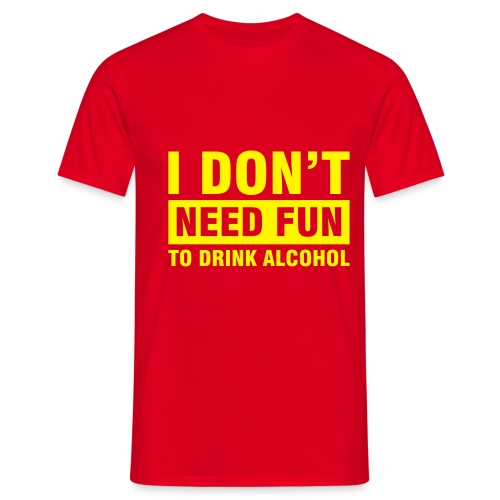 I dont need fun - Herre-T-shirt