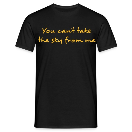Can't take the sky from me - Männer T-Shirt