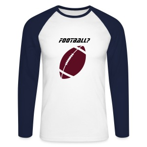 Call that football - Men's Long Sleeve Baseball T-Shirt