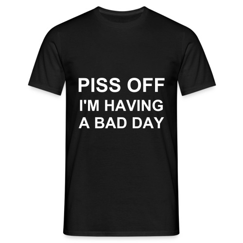 PISS OFF - Men's T-Shirt