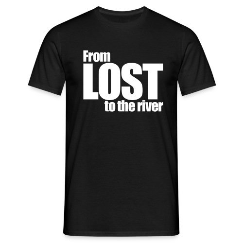 From LOST to the river - Camiseta hombre