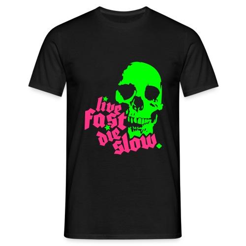 ENT Live Fast Men's - Men's T-Shirt