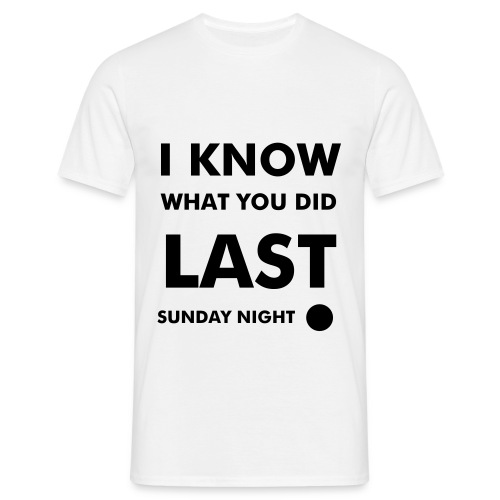 I know what you did - Men's T-Shirt