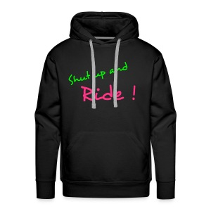 Shut up and Ride - Men's Premium Hoodie