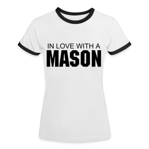 In love with a mason Ladies T - Women's Ringer T-Shirt