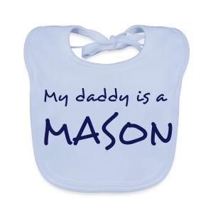 My daddy is a Mason - Baby Organic Bib