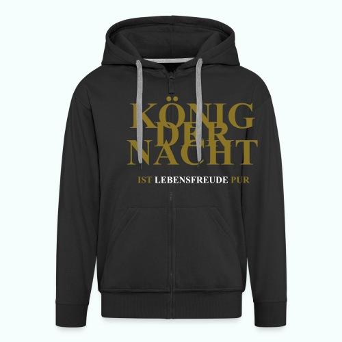 könig der nacht ... lebensfreude pur - Men's Premium Hooded Jacket