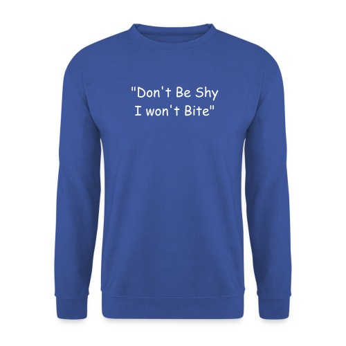 Don't Be Shy - Men's Sweatshirt