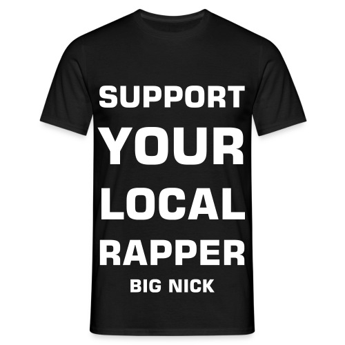 Support Your Local Rapper! - T-shirt herr