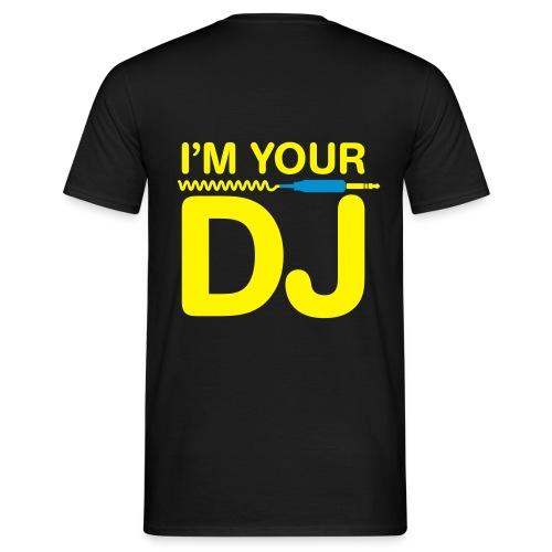 I´m your DJ - Männer T-Shirt