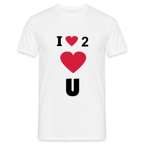White man's I love to love You T-shirt. - Men's T-Shirt