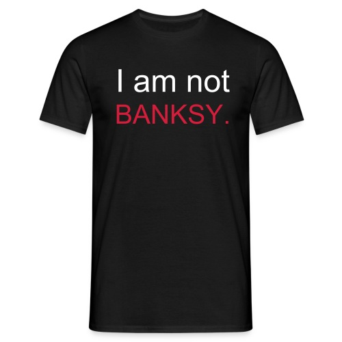 I am not Banksy t-shirt - Men's T-Shirt