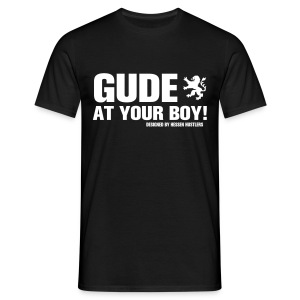 GUDE AT YOUR BOY! T-Shirt, black - Männer T-Shirt