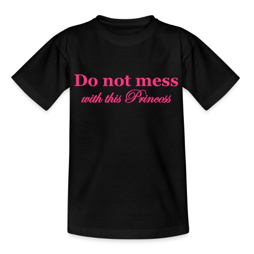 Childs Dont mess with the Princess T-shirt - Teenage T-Shirt