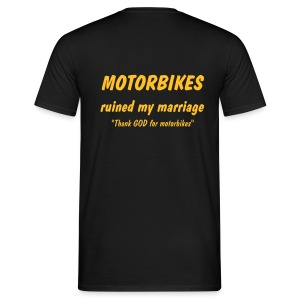 Motorbikes ruined my marriage - Men's T-Shirt