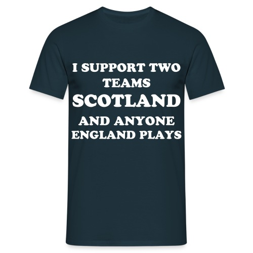 I Support Two Teams Scotland and Anyone England Plays - Men's T-Shirt